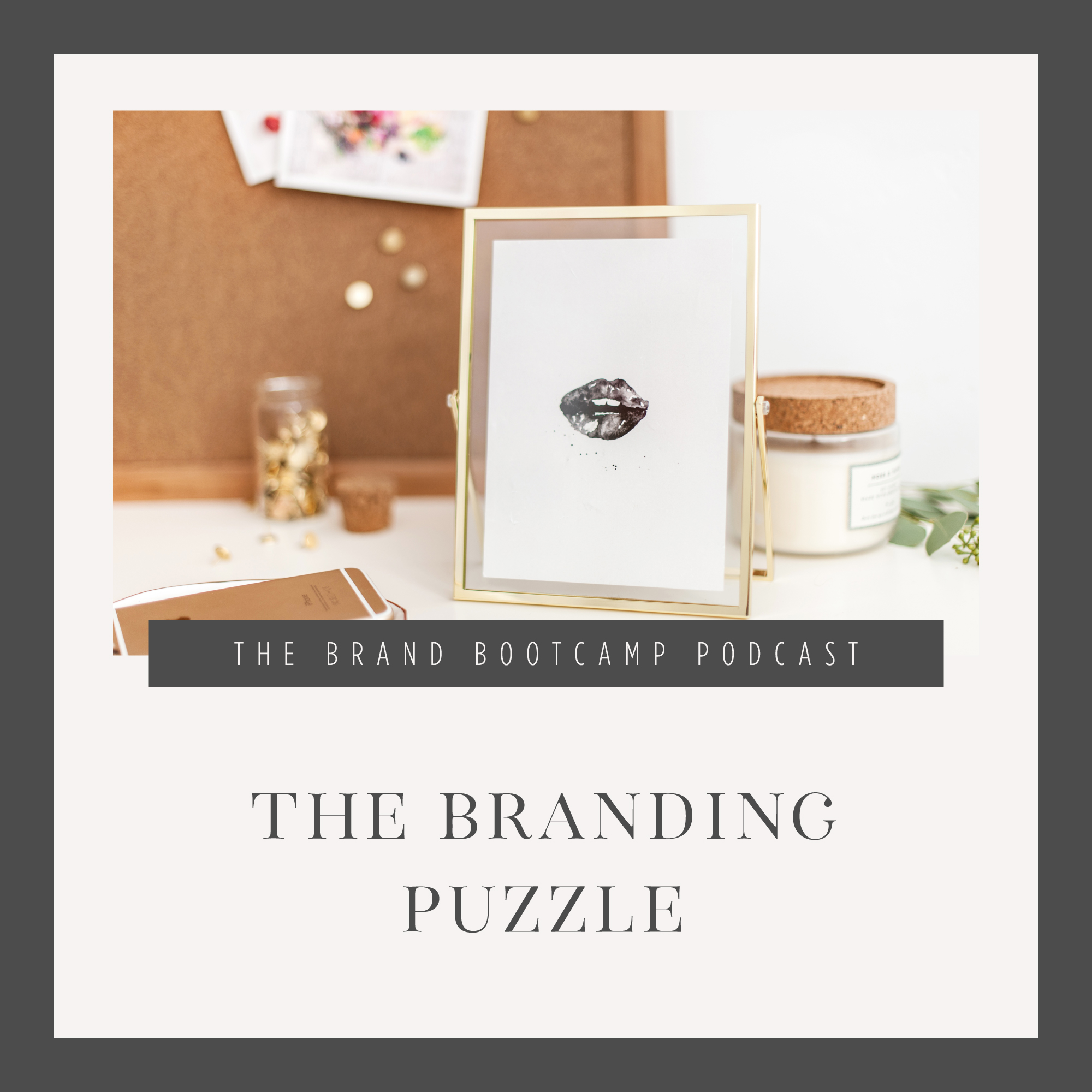 Ep #5: The Branding Puzzle