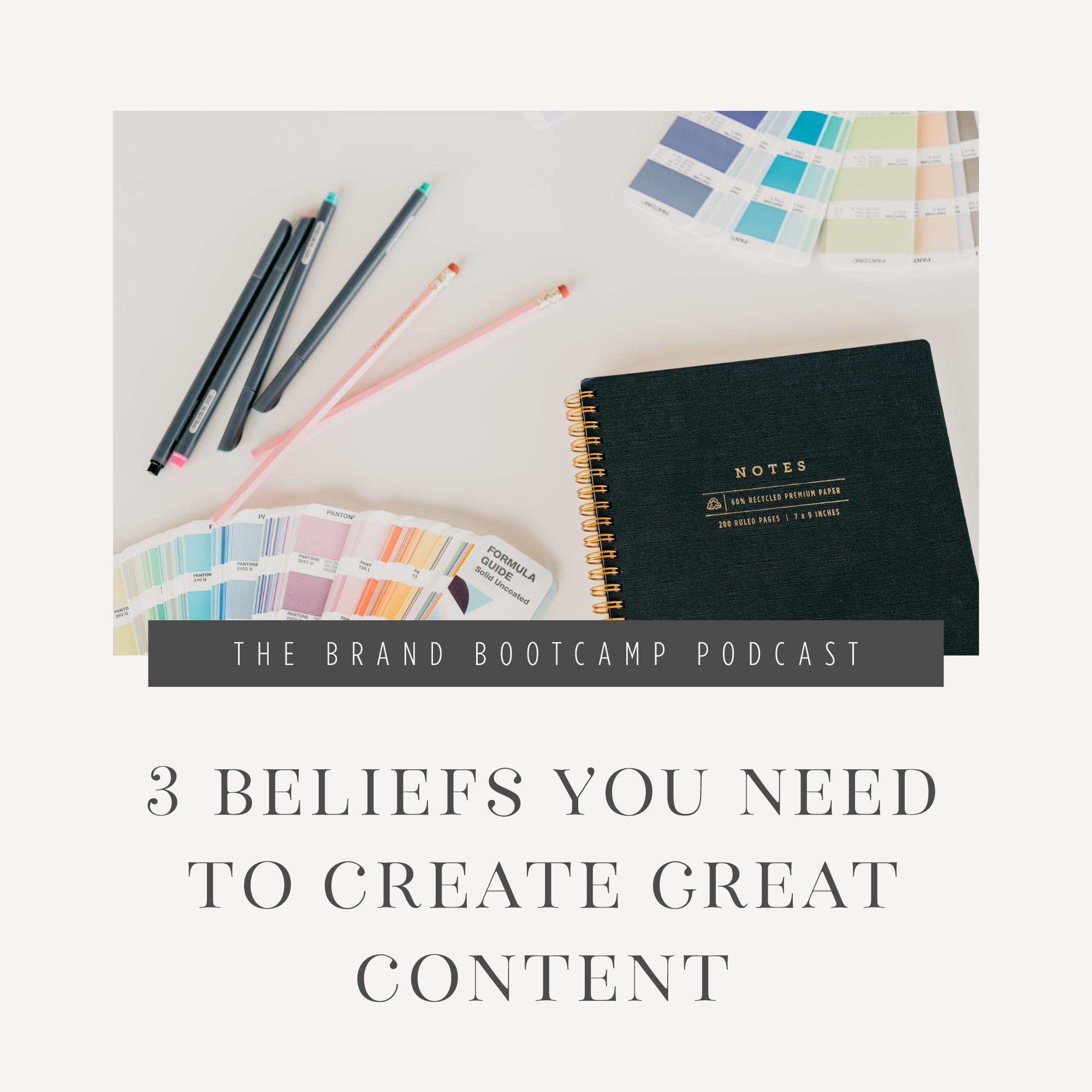 3 Beliefs You Need To Create Great Content