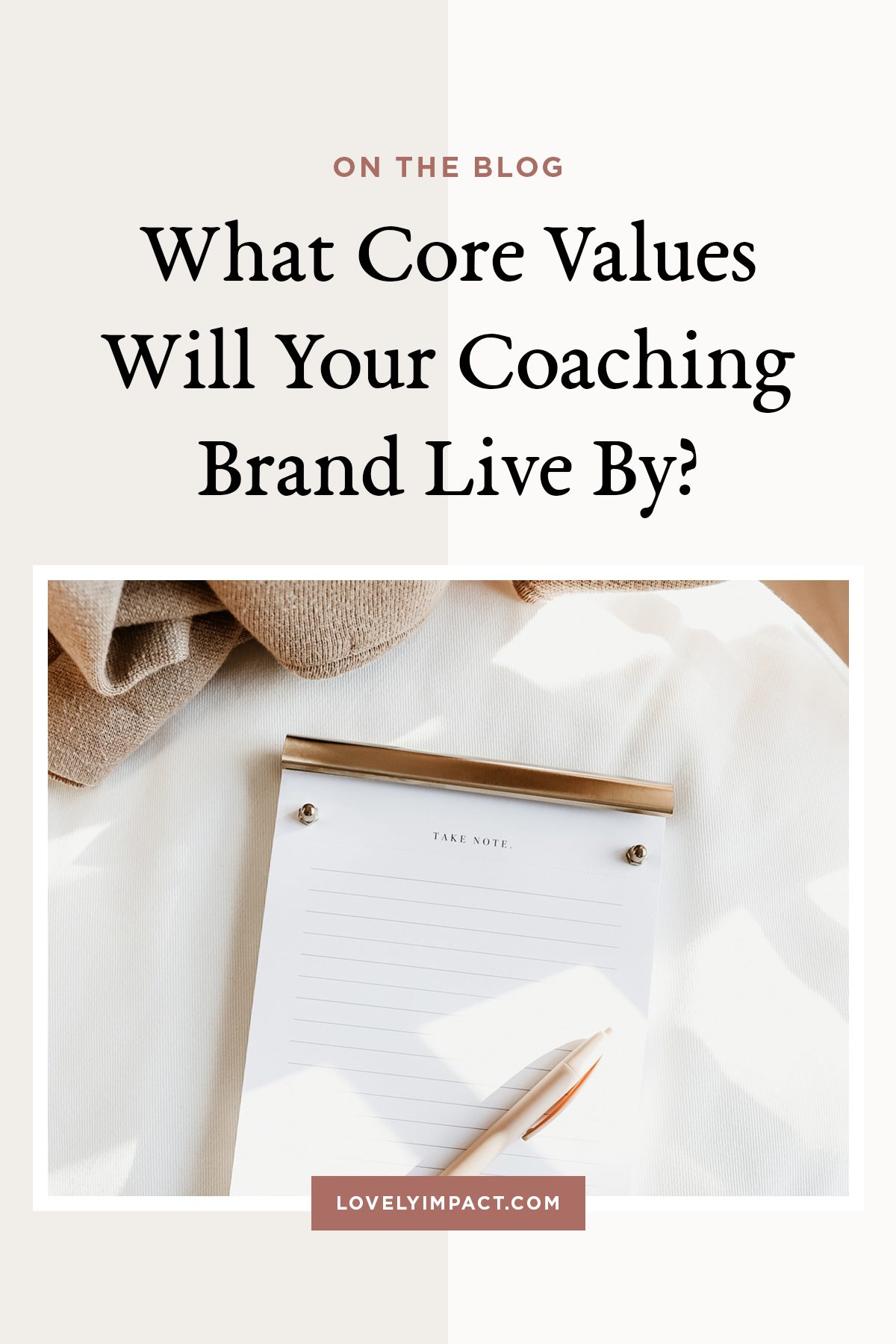 What Core Values Will Your Coaching Brand Live By?