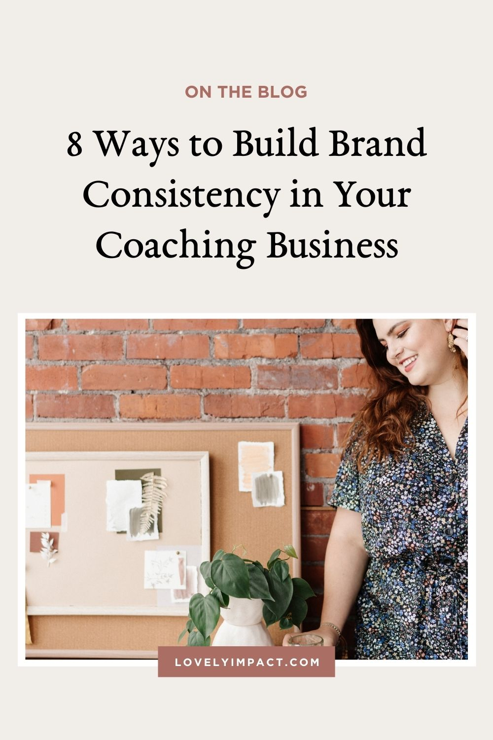 8 Ways to Build Brand Consistency in Your Coaching Business