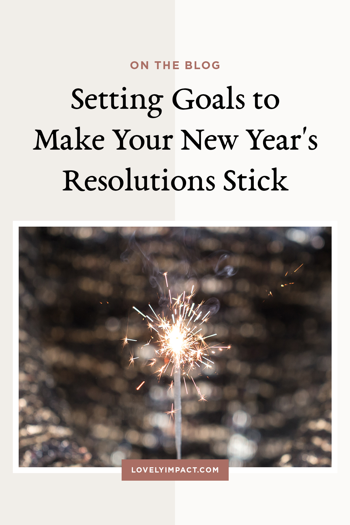 Setting Goals to Make Your New Year\'s Resolutions Stick