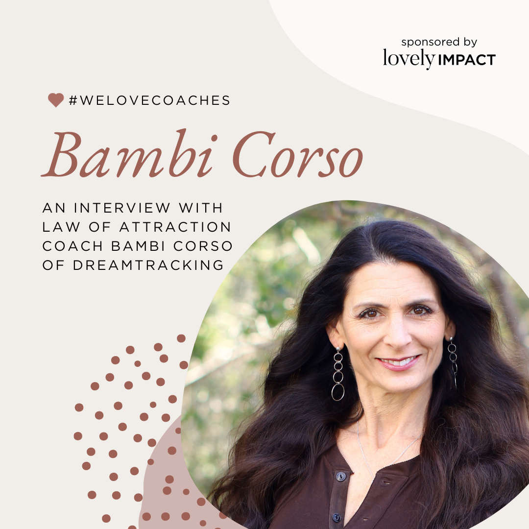 An Interview with Law of Attraction Coach Bambi Corso of DreamTracking