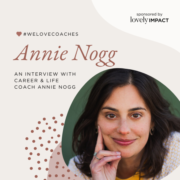 An Interview with Career & Life Coach Annie Nogg