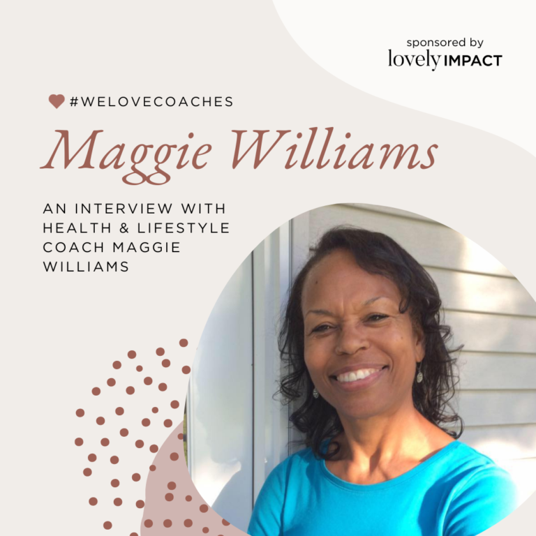 An Interview with Health & Lifestyle Coach Maggie Williams