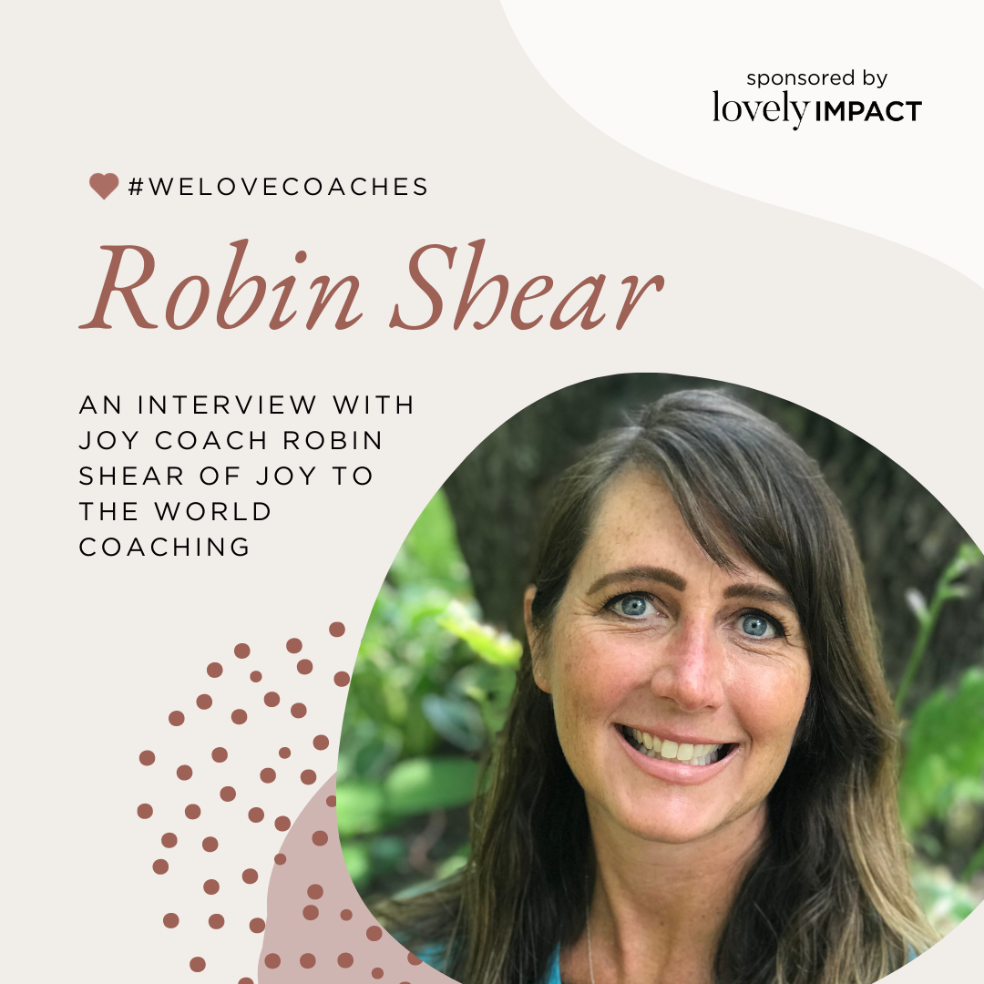 An Interview with Joy Coach Robin Shear of Joy To The World Coaching