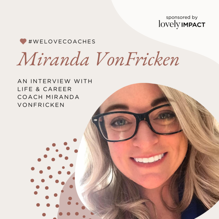An Interview with Life & Career Coach Miranda VonFricken