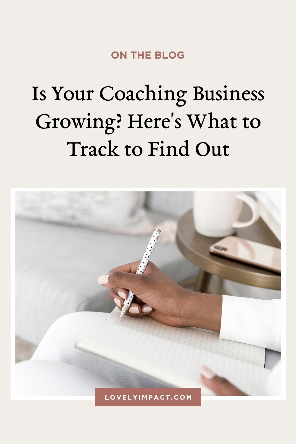 Is Your Online Coaching Business Growing? Here\'s What to Track to Find Out